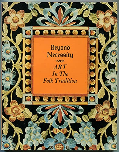 Beyond necessity: Art in the folk tradition: Ames, Kenneth L