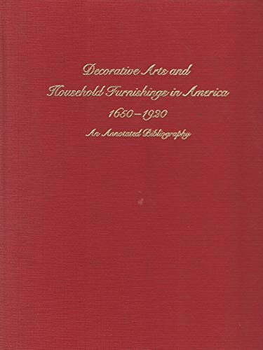 Decorative Arts and Household Furnishings in America,: Ames, Kenneth L.