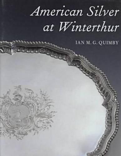 9780912724324: American Silver at Winterthur (A Winterthur Book)