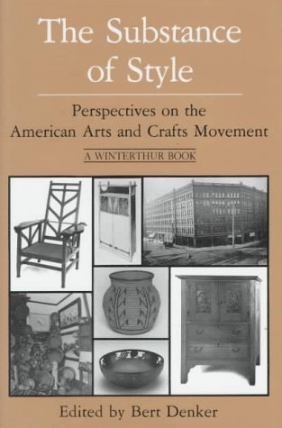 9780912724331: The Substance of Style: Perspectives on the American Arts and Crafts Movement