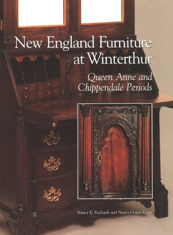 New England Furniture At Winterthur: Nancy E. Richards and Nancy Goyne Evans; with Wendy A. Cooper ...