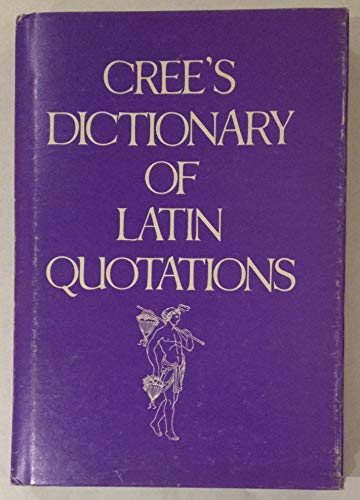 9780912728124: Cree's Dictionary of Latin Quotations