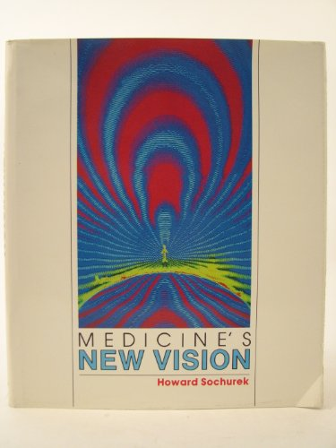 Medicines New Vision: Howard Sochurek