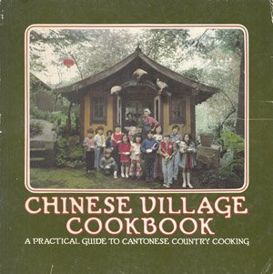 9780912738079: Chinese Village Cookbook: A Practical Guide to Cantonese Country Cooking