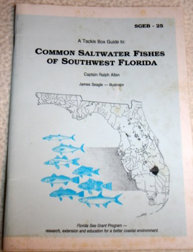 A tackle box guide to common saltwater fishes of southwest Florida ([Bulletin]) (9780912747064) by Ralph Allen
