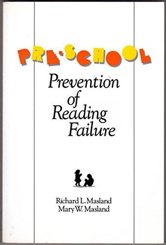 Preschool: Prevention of Reading Failure: Richard I. & Mary W. Mastland
