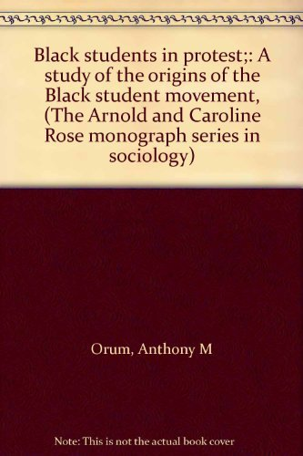 BLACK STUDENTS IN PROTEST;: A STUDY OF THE ORIGINS OF THE BLACK STUDENT MOVEMENT, (THE ARNOLD AND...