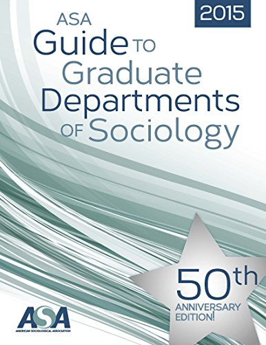 2015 ASA Guide to Graduate Departments of Sociology: American Sociological Association