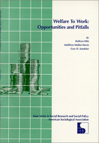 9780912764337: Welfare to Work: Opportunities and Pitfalls (Issue Series in Social Research and Social Policy)