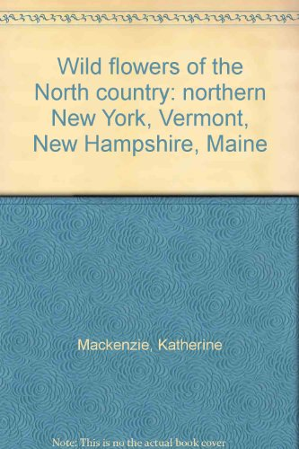 Wild flowers of the North country: northern: Mackenzie, Katherine