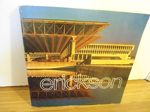 The Architecture of Arthur Erickson: Erickson, Arthur,