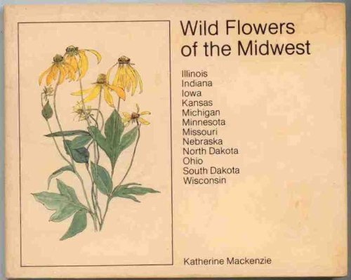 Wild Flowers of the Midwest: Illinois, Indiana,