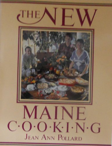 The New Maine Cooking: Serving Up the: Pollard, Jean Ann