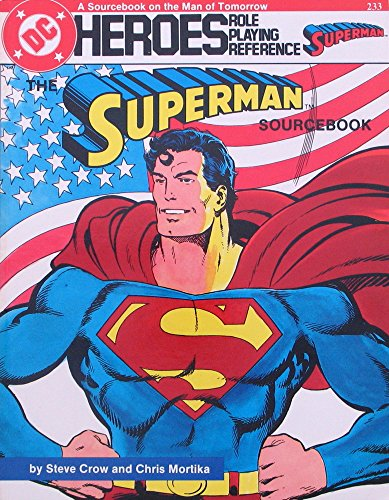 The Superman Sourcebook: Heroes Role-Playing Reference: Crow, Steve; Mortika,