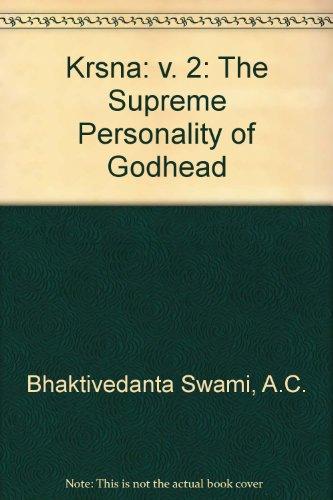 Krsna: v. 2: The Supreme Personality of: Bhaktivedanta Swami, A.C.