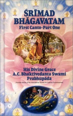 Srimad Bhagavatam, First Canto: 'Creation' (Part One - Chapters 1-8)