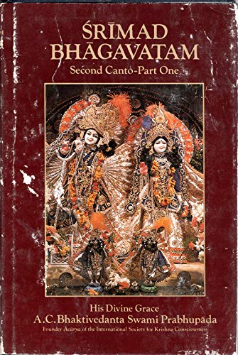 """Srimad-Bhagavatam: Second Canto--""""The Cosmic Manifestation"""" (Part One - Chapters 1 - 6): ..."""