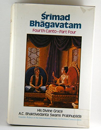 Srimad Bhagavatam Fourth Canto-Part Four Chapters 25-31: A.C. Bhaktivedanta Swami