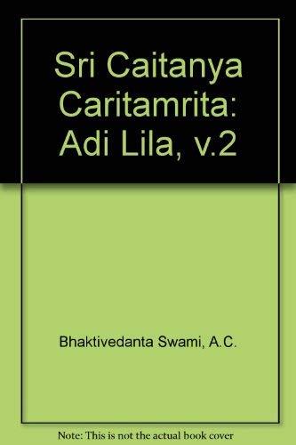 9780912776514: Sri Caitanya-Caritamrta: Adi-Lila, Vol. 2 (English and Bengali Edition)