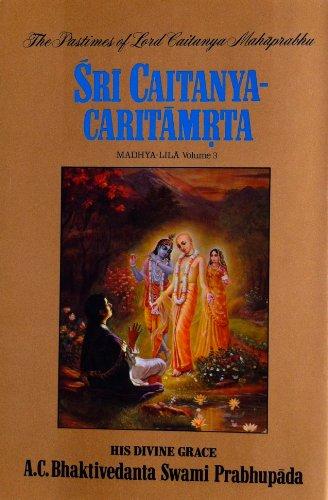 Sri Caitanya Caritamrita: Madhya Lila, v.3: Bhaktivedanta Swami, A.C.