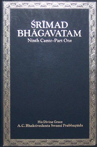 SRIMAD BHAGAVATAM of Krsna-Dvaipayana Vyasa. Ninth (9th): SWAMI PRABHUPADA, A.