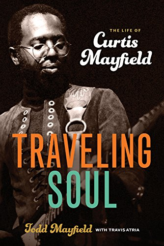 9780912777726: Traveling Soul: The Life of Curtis Mayfield