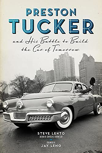 9780912777733: Preston Tucker and His Battle to Build the Car of Tomorrow