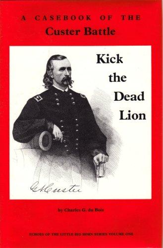 Kick the Dead Lion: A Casebook of: du Bois, Charles