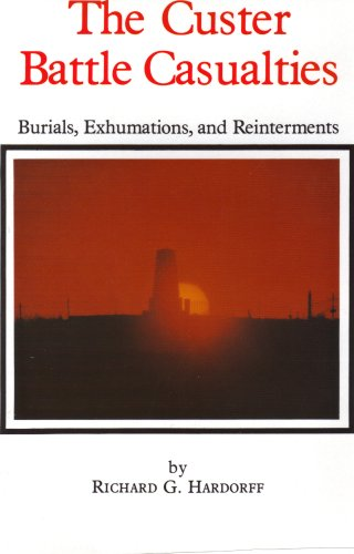 9780912783147: Custer Battle Casualties: Burials Exhumations and Reinterments (Montana and the West V 7)