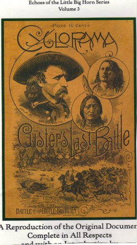 9780912783178: Cyclorama of Gen. Custer's Last Fight: A Reproduction of the Original Document Complete in All Respects (Echoes of the Little Big Horn Series)
