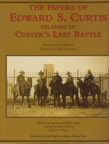 9780912783291: Papers of Edward S. Curtis Relating to Custer's Last Battle