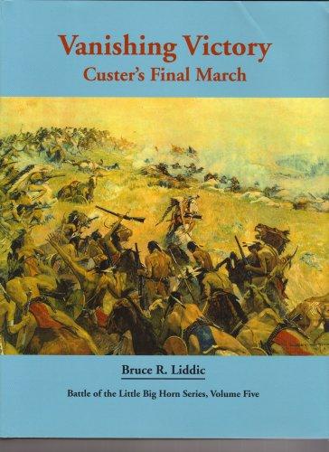 Vanishing Victory: Custer's Final March: Liddic, Bruce R.