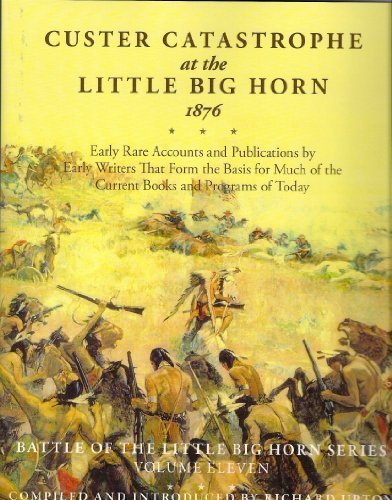 9780912783499: Custer Catastrophe at the Little Big Horn 1876 (Battle of the Little Big Horn, Vol. 11)