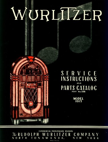 9780912789026: Wurlitzer Service Instructions and Parts Catalog for Model 1915 Commercial Phonograph