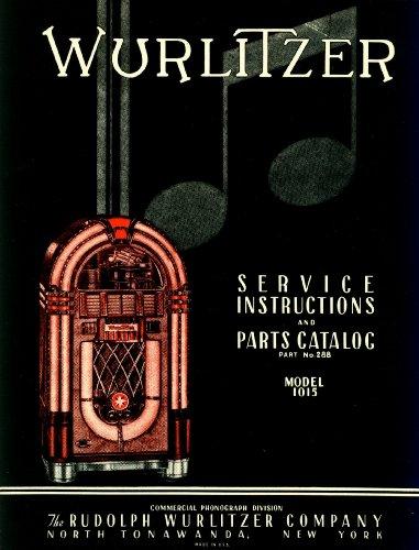 9780912789026: Wurlitzer 1015 Jukebox Service & Parts Manual or Model 1915 Commercial Phonograph