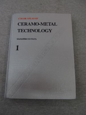 9780912791128: Color Atlas of Ceramo-Metal Technology: 001