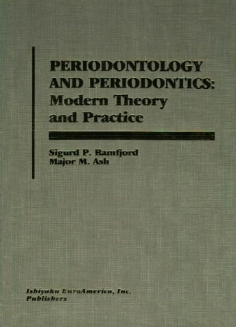 Periodontology and Periodontics: Modern Theory and Practice: Sigurd Peder Ramfjord;