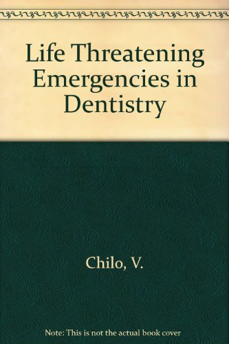 9780912791692: Life Threatening Emergencies in Dentistry