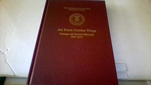 Air Force Combat Wings: Lineage and Honors Histories, 194701977