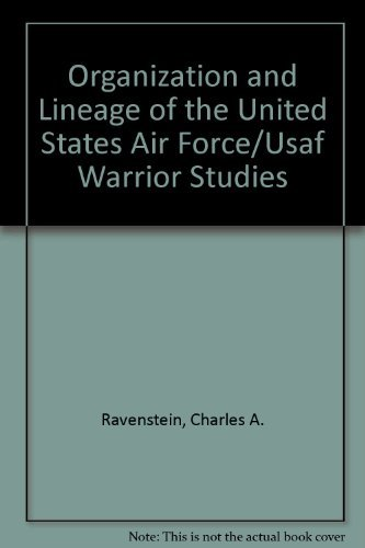 Organization and Lineage of the United States Air Force/Usaf Warrior Studies