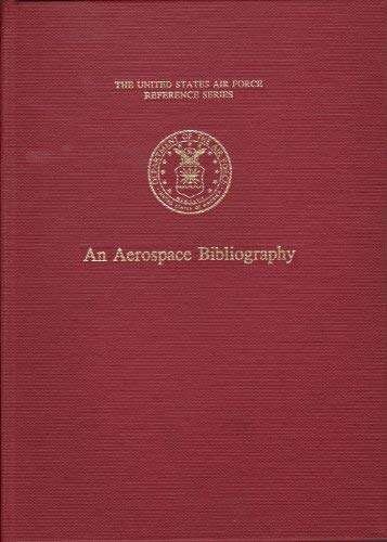 An Aerospace Bibliography (Reference series / Office of Air Force History, U.S. Air Force)
