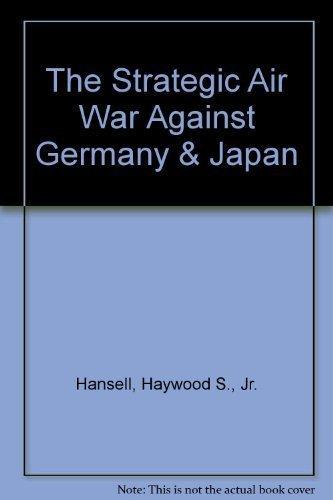 9780912799391: The Strategic Air War Against Germany & Japan (USAF warrior studies)
