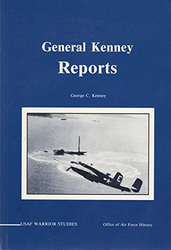 9780912799445: General Kenney Reports: A Personal History of the Pacific War (USAF Warrior Studies)