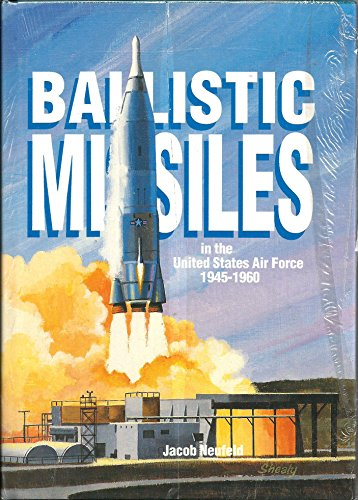 9780912799629: Ballistic Missiles in the United States Air Force, 1945-1960 (General Histories)