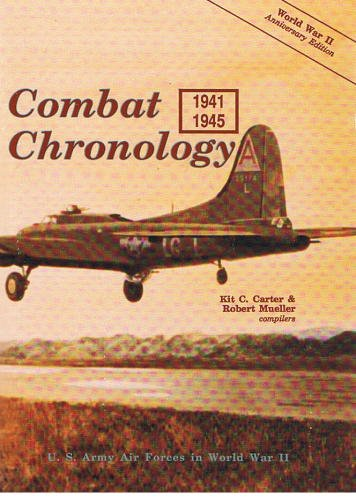 9780912799681: U.S. Army Air Forces in World War II: Combat chronology, 1941-1945