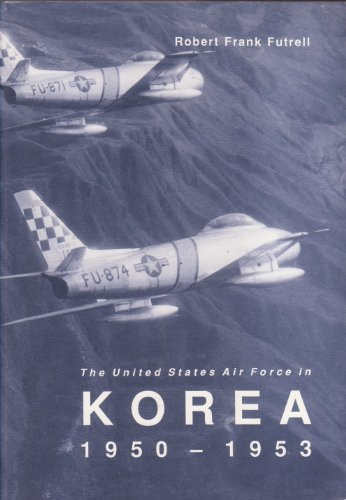 9780912799711: The United States Air Force in Korea, 1950-1953