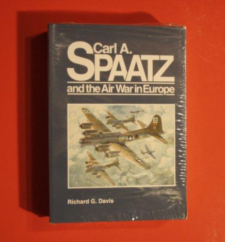 Carl A. Spaatz and the Air War in Europe (General Histories Ser.): Davis, Richard G.