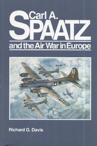 9780912799773: Carl A. Spaatz and the Air War in Europe (S/N - 008-070-00688-0)