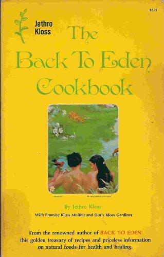Back to Eden Cook Book: Kloss, Jethro