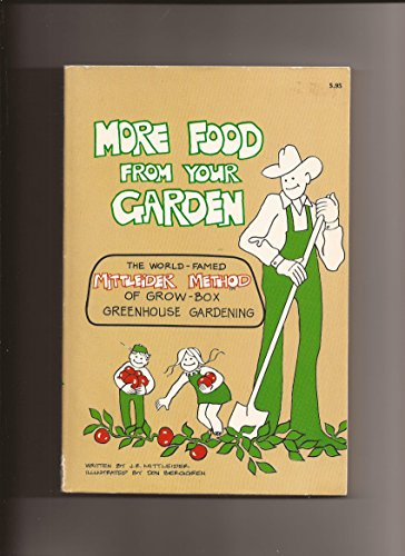 More Food From Your Garden (9780912800158) by Jacob R. Mittleider